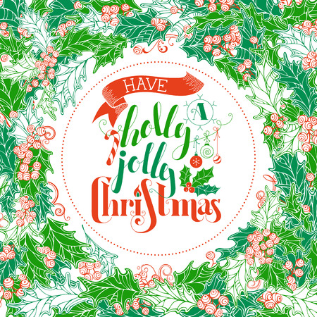 red green: Have a Holly Jolly Christmas! Red and green Merry Christmas circle frame.  Hand-drawn lettering. There is place for your text  in the center on white background.