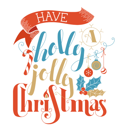 winterberry: Have a Holly Jolly Christmas! Flat hand-written lettering on white background. Candy cane, Christmas baubles, ribbon and holly berry. Red, blue and gold illustration.