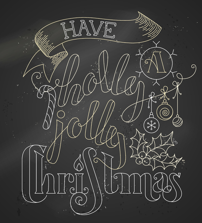 chalk outline: Have a Holly Jolly Christmas! Chalk outline lettering on blackboard background. Hand-drawn candy cane, Christmas baubles, ribbon and holly berry. Illustration