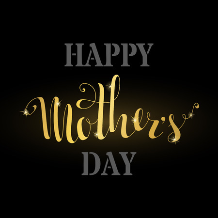 mother's day: Happy Mothers Day! Vector typographical design. Hand-written luminous gold lettering on black background.