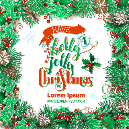 have a holly jolly christmas vector festive frame holly berries pine branches and - Have A Holly Jolly Christmas