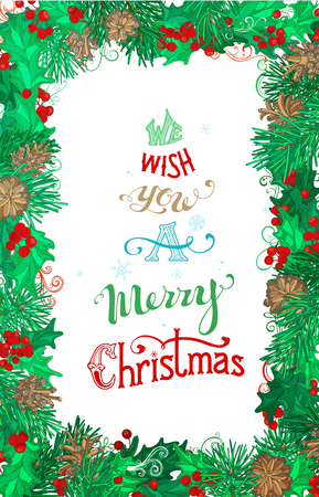 We wish you a Merry Christmas! Christmas vertical background with mistletoes, pine branches and cones. Vector frame. There is copy space for your text in the center.
