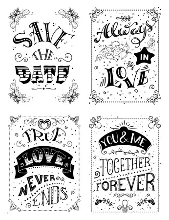 Save the date. Always in love. True love never ends. You and me. Together forever. Set of vector hand-lettering quotes. Can be used for Valentines day and wedding or print on t-shirts and bags.