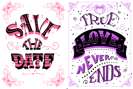 save as: True love never ends. Save the date. Romantic quote on white background. Vintage duotone hand-lettering. Can be used as a poster for Valentines day and wedding or print on t-shirts and bags.