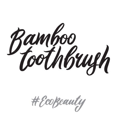 Eco beauty hand written lettering words: bamboo toothbrush. Ecology design on white background