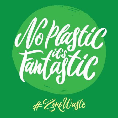 Zero waste hashtag hand written lettering words: no plastic its fantastic. Plastic free design on green background Ilustração