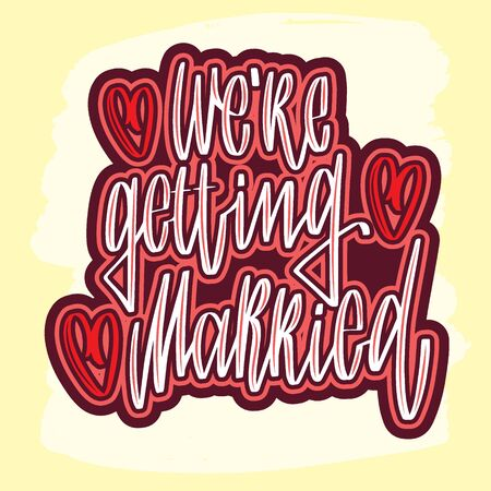 Wedding handwritten lettering for design: were getting married. Holiday illustration