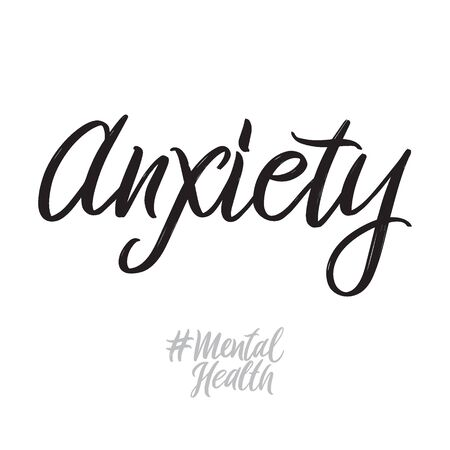 Mental health hand written lettering words: anxiety. Psychotherapy design on white background