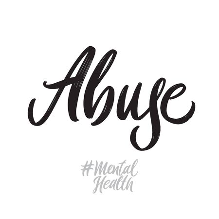 Mental health hand written lettering words: abuse. Psychotherapy design on white background