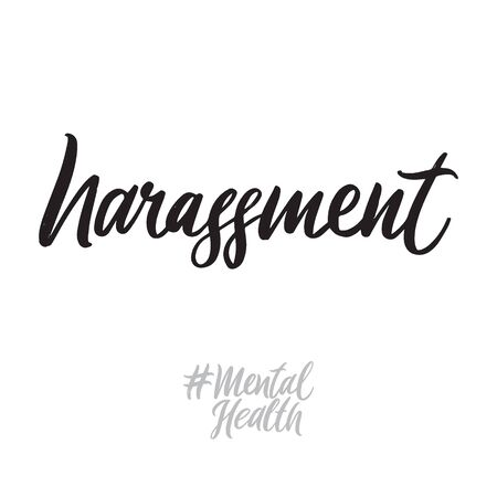 Mental health hand written lettering words: harrasment. Psychotherapy design on white background