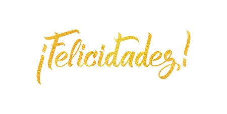 Congrats Felicidades hand written lettering with gold glitter.  Celebration illustration for your card design