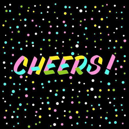 Cheers brush sign lettering. Celebration card design elements on black background with confetti. Holiday lettering templates for greeting cards, overlays, posters
