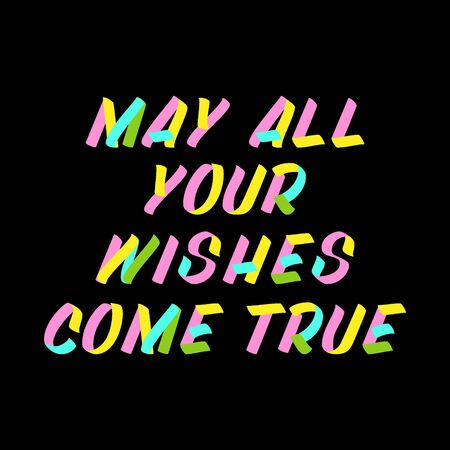 May all your wishes come true brush sign lettering. Celebration card design elements on black background. Holiday lettering templates for greeting cards, overlays, posters