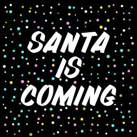 Santa is coming brush sign lettering. Celebration card design elements on black background with confetti. Holiday lettering templates for greeting cards, overlays, posters Ilustração