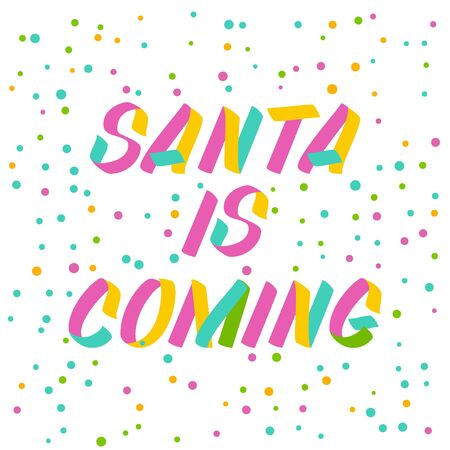 Santa is coming brush sign lettering. Celebration card design elements on white background with confetti. Holiday lettering templates for greeting cards, overlays, posters Ilustração