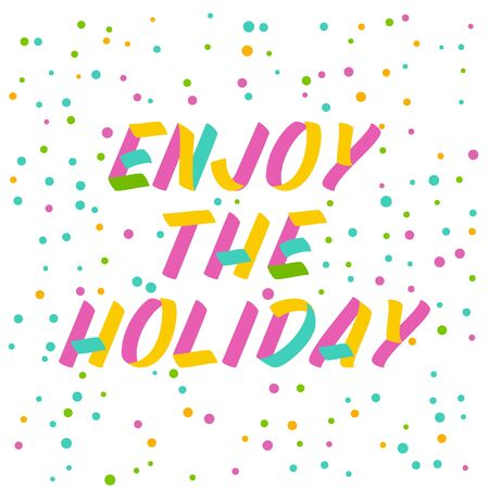 Enjoy the holiday brush sign lettering. Celebration card design elements on white background with confetti. Holiday lettering templates for greeting cards, overlays, posters