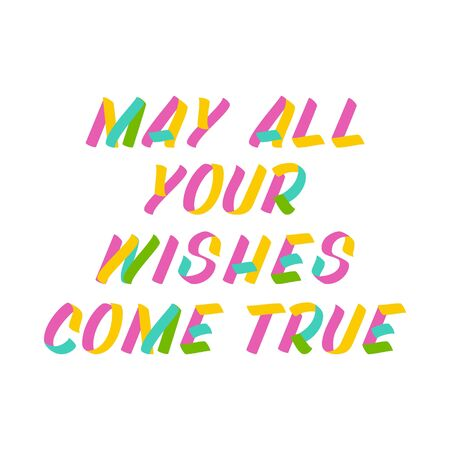 May all your wishes come true  brush sign lettering. Celebration card design elements on white background. Holiday lettering templates for greeting cards, overlays, posters