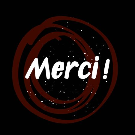 Merci brush paint hand drawn lettering on black background with splashes. Thanks in french language design templates for greeting cards, overlays, posters