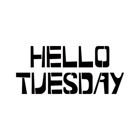 Hello Tuesday stencil lettering. Spray paint graffiti on white background. Design templates for greeting cards, overlays, posters