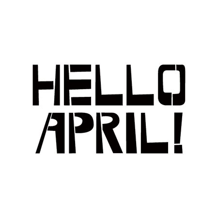 Hello April stencil lettering. Spray paint graffiti on white background. Design templates for greeting cards, overlays, posters Ilustração