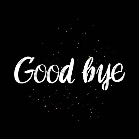 Good Bye brush paint hand drawn lettering on black background with splashes. Design templates for greeting cards, overlays, posters Ilustração