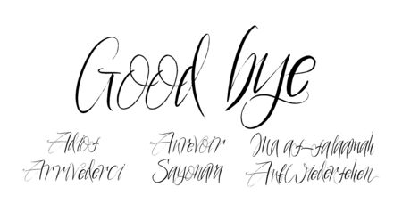 Set of good bye brush paint hand drawn lettering on white background. Adios, Au Revioir, AufWiedersehen, Arridevrci, Sayonara, Ma as- Salaamah design templates for greeting cards, overlays, posters