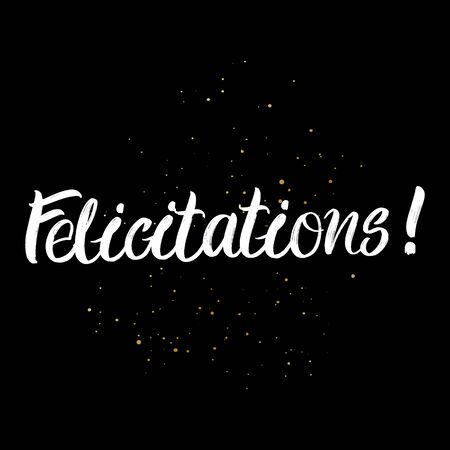 Felicitations brush paint hand drawn lettering on black background with splashes. Congratulations in french language design templates for greeting cards, overlays, posters Ilustração