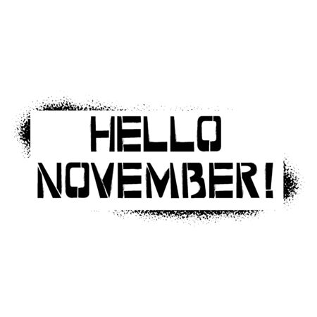 Hello November stencil lettering. Spray paint graffiti on white background. Design  templates for greeting cards, overlays, posters