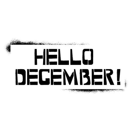 Hello December stencil lettering. Spray paint graffiti on white background. Design templates for greeting cards, overlays, posters