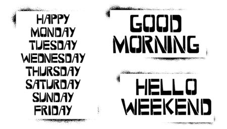 Set of Weekdays stencil lettering in frames. Happy Monday, Tuesday, Wednesday, Thursday, Friday, Saturday, Sunday , Good Morning, Hello Weekend graffiti on white background. Spray paint design templates for greeting cards, overlays, posters