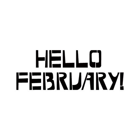 Hello February stencil lettering. Spray paint graffiti on white background. Design templates for greeting cards, overlays, posters