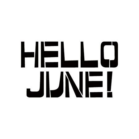 Hello June stencil lettering. Spray paint graffiti on white background. Design templates for greeting cards, overlays, posters Ilustração
