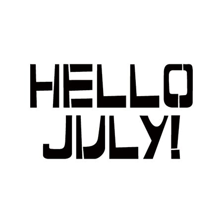 Hello July stencil lettering. Spray paint graffiti on white background. Design templates for greeting cards, overlays, posters