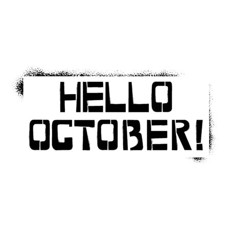 Hello October stencil lettering. Spray paint graffiti on white background. Design templates for greeting cards, overlays, posters