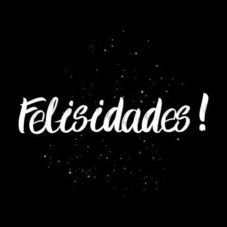Felisidades brush paint hand drawn lettering on black background with splashes. Congratulation in spanish language design templates for greeting cards, overlays, posters
