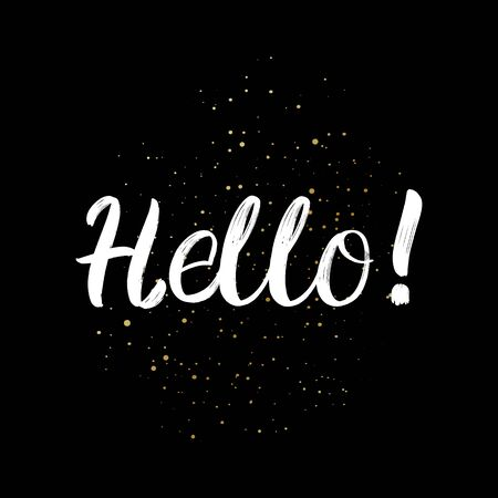 Hello brush paint hand drawn lettering on black background with splashes. Design templates for greeting cards, overlays, posters Ilustração