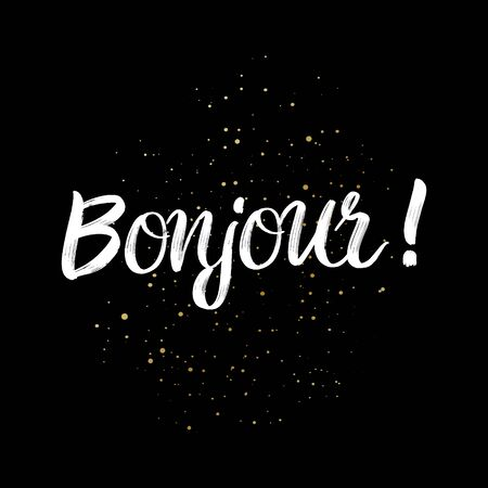 Bonjour brush paint hand drawn lettering on black background with splashes. Greeting in french language design  templates for greeting cards, overlays, posters
