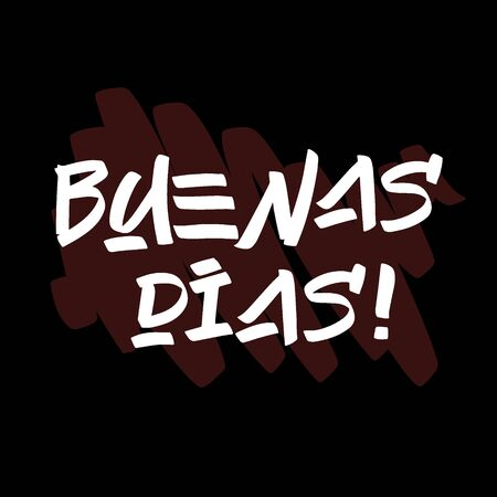 Buenas Dias  brush paint hand drawn lettering on black background with splashes. Greeting in spanish language design  templates for greeting cards, overlays, posters
