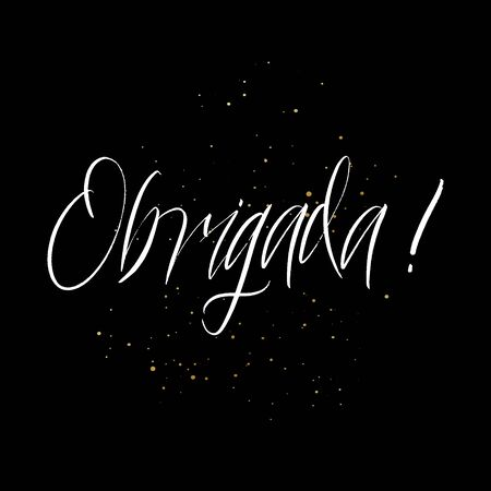 Obrigada brush paint hand drawn lettering on black background with splashes. Thanks in portugese language design templates for greeting cards, overlays, posters
