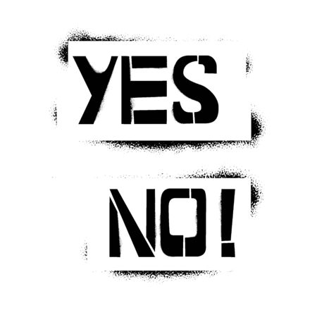 Yes No stencil lettering in frame. Spray paint graffiti on white background. Design templates for greeting cards, overlays, posters