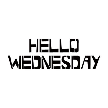 Hello Wednesday stencil lettering. Spray paint graffiti on white background. Design templates for greeting cards, overlays, posters Ilustração