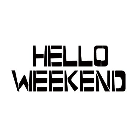 Hello Weekend stencil lettering. Spray paint graffiti on white background. Design templates for greeting cards, overlays, posters Ilustração