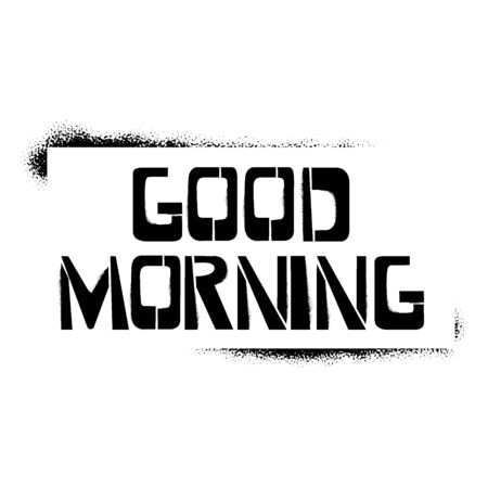 Good Morning stencil lettering. Spray paint graffiti on white background. Design templates for greeting cards, overlays, posters Ilustração