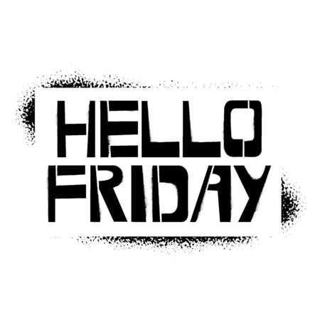 Hello Friday stencil lettering. Spray paint graffiti on white background. Design templates for greeting cards, overlays, posters