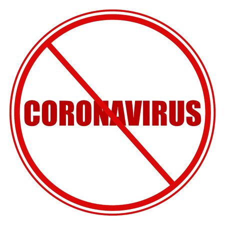 Sign prohibiting stay with signs of coronavirus, inscription on a white background in the form of a road sign, a sign to reduce the spread of viruses and diseases through quarantine.