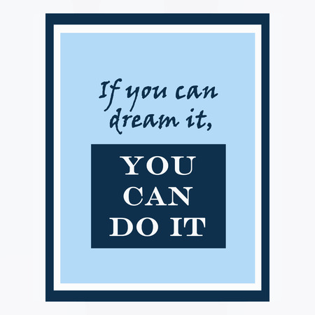 quotes: inspirational and motivational quotes poster by Walt Disney. Effects poster, frame, colors background and colors text are editable. Ideal for print poster, card, shirt, mug.