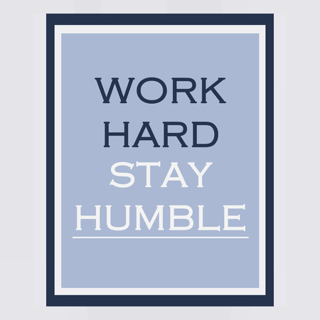 Work quote poster. Effects poster, frame, colors background and colors text are editable. Ideal for print poster, card, shirt, mug. Work hard, stay humble photo