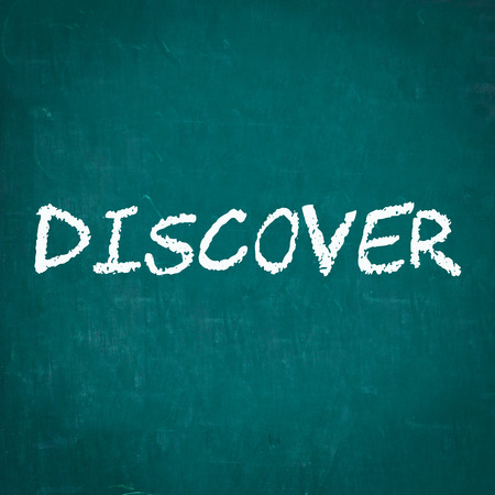 discover: DISCOVER written on chalkboard