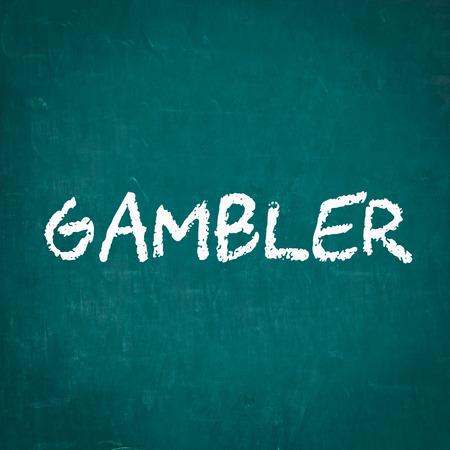 gambler: GAMBLER written on chalkboard