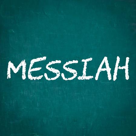 messiah: MESSIAH written on chalkboard Stock Photo